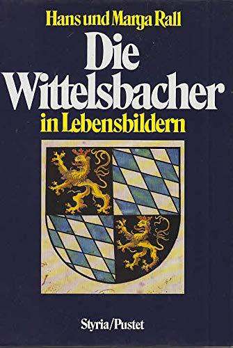 9783791710358: Die Wittelsbacher in Lebensbildern