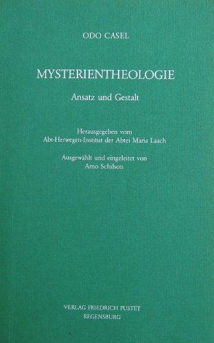 Mysterientheologie. Ansatz und Gestalt: Casel, Odo