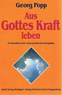 9783791711874: Aus Gottes Kraft leben. Ein Handbuch mit vielen praktischen Beispielen.