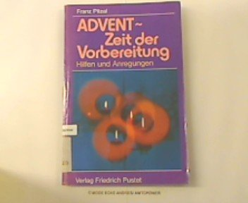 Advent - Zeit der Vorbereitung, Hilfen und Anregungen,