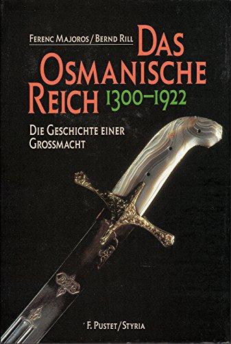 Das Osmanische Reich : (1300 - 1922): Majoros, Ferenc und