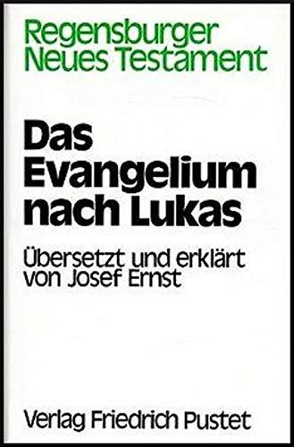 Das Evangelium nach Lukas: Josef Ernst