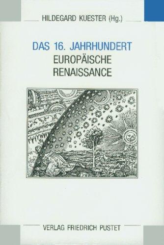 9783791714684: Das 16. Jahrhundert: Europäische Renaissance (Eichstätter Kolloquium) (German Edition)