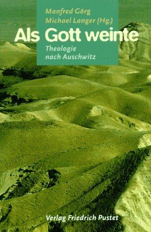 9783791715674: Als Gott weinte: Theologie nach Auschwitz (German Edition)