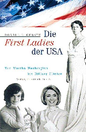 Die First Ladies der USA. - Gerste, Ronald D.