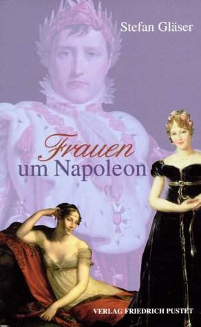 9783791717685: Frauen um Napoleon.