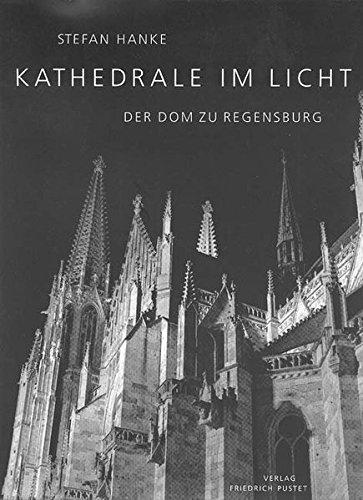 9783791717784: Kathedrale im Licht. Der Dom zu Regensburg