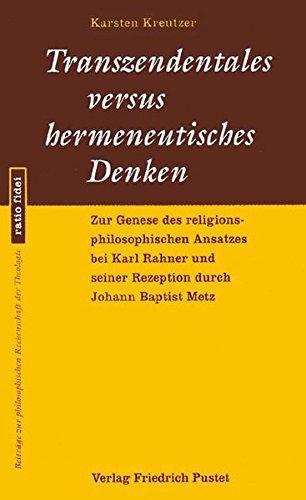 Transzendentrales versus hermeneutisches Denken: Zur Genese des religionsphilosophischen Ansatzes ...
