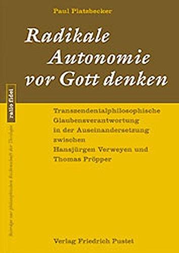 Radikale Autonomie vor Gott denken: Paul Platzbecker