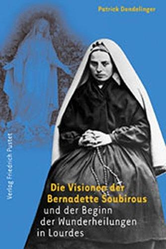 9783791718521: Die Visionen der Bernadette Soubirous
