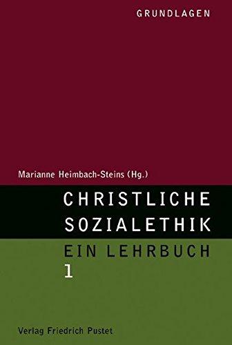 9783791719238: Christliche Sozialethik 1. Grundlagen: Ein Lehrbuch