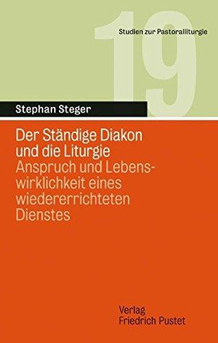 Der Ständige Diakon und die Liturgie: Stephan Steger