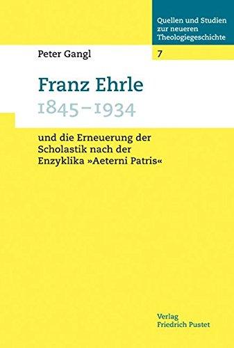 9783791720326: Franz Ehrle (1845-1934) und die Erneuerung der Scholastik nach der Enzyklika