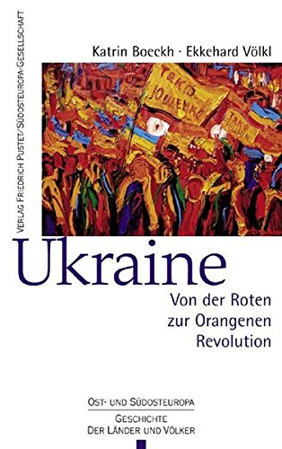 9783791720500: Ukraine: Von der Roten zur Orangenen Revolution
