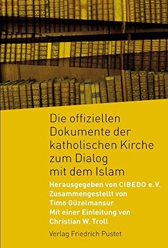 Dokumente der katholischen Kirche zum Dialog mit dem Islam: Timo Güzelmansur