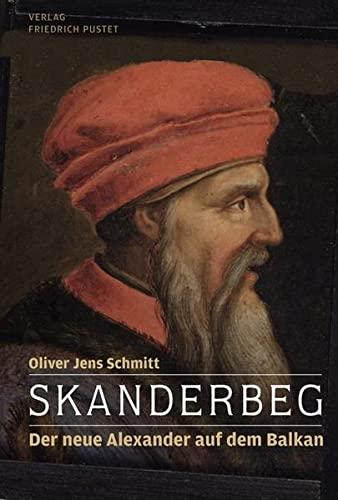 Skanderbeg: Schmitt, Oliver Jens