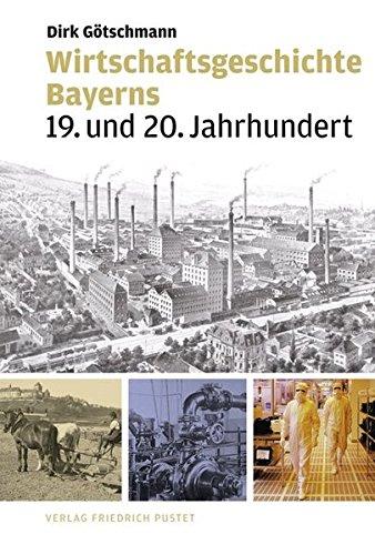 Wirtschaftsgeschichte Bayerns: Dirk Götschmann