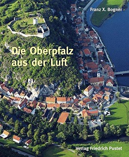 9783791722498: Die Oberpfalz aus der Luft