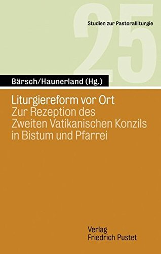 Liturgiereform vor Ort: J�rgen B�rsch