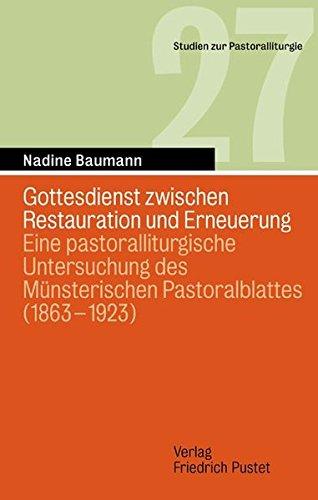 Liturgie zwischen Restauration und Erneuerung: Nadine Baumann