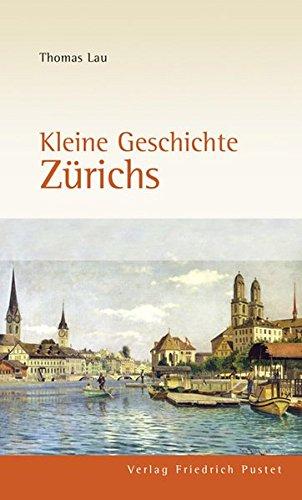 9783791724188: Lau, T: Kleine Geschichte Zürichs