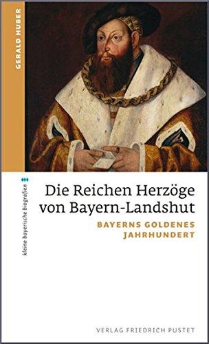 9783791724836: Die Reichen Herzöge von Bayern-Landshut