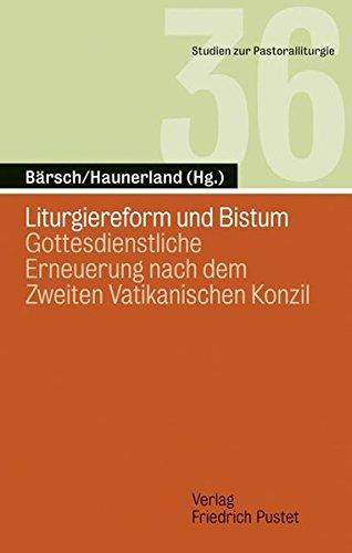 Liturgiereform und Bistum: Jürgen Bärsch