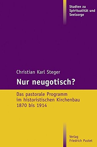 Nur neugotisch?: Christian Karl Steger