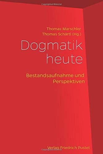 Dogmatik heute: Thomas Marschler