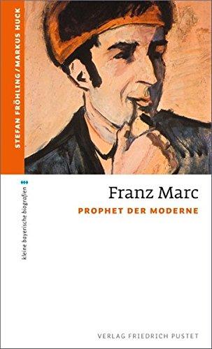 9783791726472: Franz Marc: Prophet der Moderne