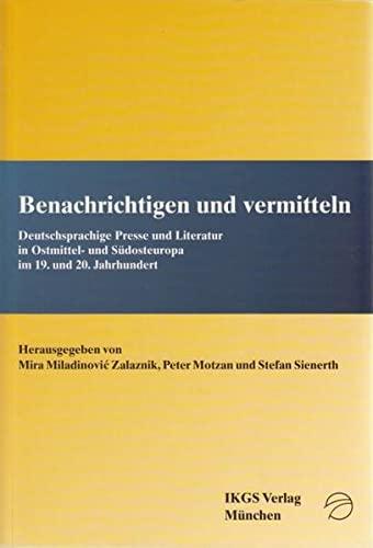 Benachrichtigen und vermitteln: Deutschsprachige Presse und Literatur: Motzan Peter, Miladinovic