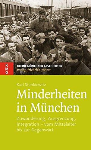 9783791727059: Minderheiten in München: Zuwanderung, Ausgrenzung, Integration - vom Mittelalter bis zur Gegenwart