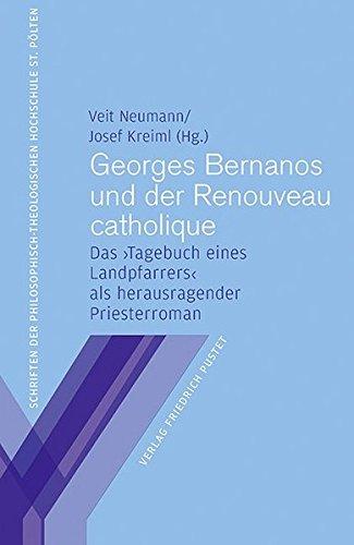"""9783791728353: Georges Bernanos und der Renouveau catholique : Das """"Tagebuch eines Landpfarrers"""" als herausragender Priesterroman"""