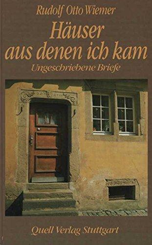 Häuser aus denen ich kam. Ungeschriebene Briefe: Otto Wiemer, Rudolf: