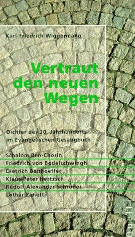 9783791819686: Vertraut den neuen Wegen: Dichter des 20. Jahrhunderts im Evangelischen Gesangbuch