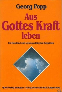 9783791819969: Aus Gottes Kraft leben. Ein Handbuch über Gottes Führung im Alltag mit vielen praktischen Beispielen