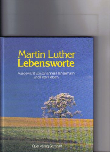 Martin Luther Lebensworte