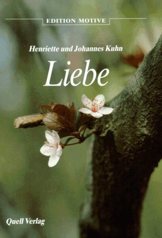 Liebe : Jahreszeiten der Ehe: Kuhn, Henriette; Kuhn,