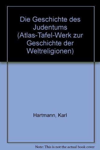 9783791832111: Die Geschichte des Judentums (Atlas-Tafel-Werk zur Geschichte der Weltreligionen) (German Edition)