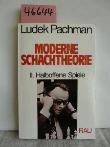 Moderne Schachtheorie. II. Halboffene Spiele. Bearb.: Horst: PACHMAN, L.