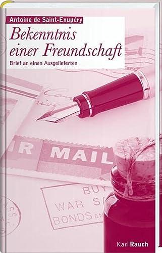 9783792000649: Bekenntnis einer Freundschaft: Brief an einen Ausgelieferten