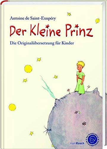 9783792001561: Der Kleine Prinz. Die Originalübersetzung für Kinder: Angepasste Übersetzung mit den Illustrationen des Autors