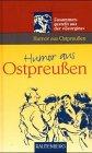 9783792102428: Humor aus Ostpreußen. Zusammengestellt aus der 'Georgine'.
