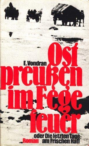9783792102671: Ostpreußen im Fegefeuer oder Die Letzten Tage im Frischen Haff. Flüchtlings- Roman