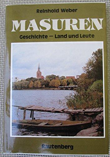 Masuren - Geschichte Land und Leute - Weber, Reinhold
