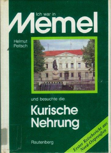9783792103647: Ich war in Memel und besuchte die Kurische Nehrung : Erster Bericht einer Reise nach Nord-Ostpreußen