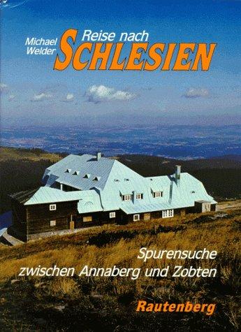 9783792103678: Reise nach Schlesien. Spurensuche zwischen Annaberg und Zobten