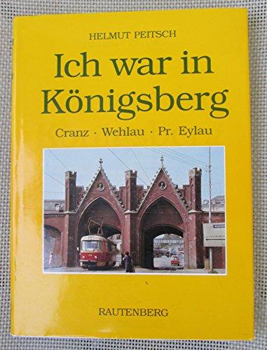 9783792104163: Ich war in Königsberg und besuchte Cranz, Wehlau, Pr. Eylau und Heiligenbeil