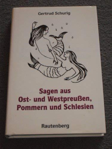 9783792105207: Sagen aus Ost- und Westpreu�en, Pommern und Schlesien. 56 Sagen in Versform.