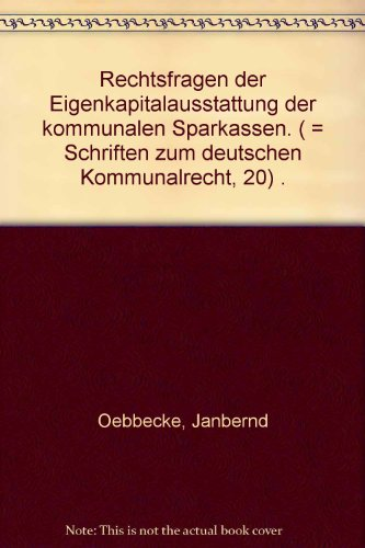 9783792200308: Rechtsfragen der Eigenkapitalausstattung der kommunalen Sparkassen (Schriften zum deutschen Kommunalrecht) (German Edition)